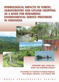 Image of Hydrological Impacts Of Forest, Agroforestry And Upland Cropping As A Basis For Rewarding Environmental Service Providers In Indonesia
